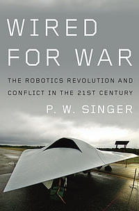 Peter W. Singer: Wired For War