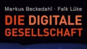 Die digitale Gesellschaft. Netzpolitik, Bürgerrechte und die Machtfrage