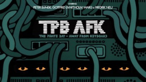 Pirate-Bay-Doku TPB AFK: Techniker, Enfant terrible und Gesicht