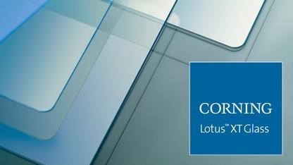 Corning bietet nun das Lotus-XT-Glas an.