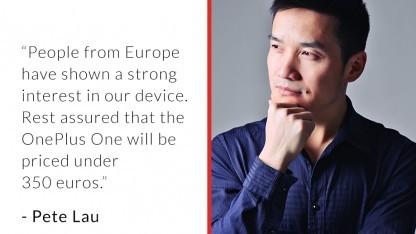 Oneplus-Chef Steve Lau verspricht, dass das One in Europa unter 350 Euro kosten wird.