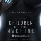 Children of the Machine: Bittorrent will ins Seriengeschäft einsteigen