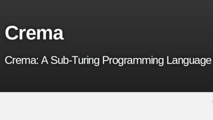 Die Programmiersprache Crema verzichtet bewusst auf die sogenannte Turing-Vollständigkeit.
