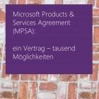 Enterprise Advantage on MPSA: Microsoft ändert Lizenzierung für Software