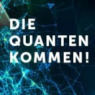 In eigener Sache: Die Quanten kommen!