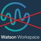 Watson Workspace: IBM stellt seine KI-gestützte Teamchatsoftware ein