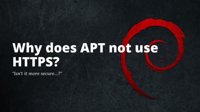 Debians Apt nutzt kein HTTPS - es könnte einen zusätzlichen Schutz bei Sicherheitslücken bieten.